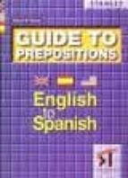 guide of english to prepositions english to spanish edward r. rosset 9788478732722