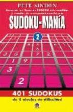 sudoku-mania 2: 401 sudokus de 4 niveles de dificultad-pete sinden-9788479025922