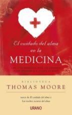 el cuidado del alma en la medicina: una guia espiritual para los enfermos y las personas que cuidan de ellos thomas moore 9788479537722