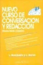 nuevo curso de conversacion y redaccion: niveles medio y superior-l. busquets-l. bonzi-lidia bonzi-9788479621322