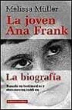 la joven ana frank, la biografia-melissa müller-9788481093322
