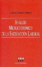 analisis microeconomico de la satisfaccion laboral carlos gamero buron 9788481882322