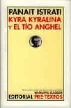 kyra kyralina y el tion anghel panait istrati 9788481918922