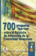 700 PREGUNTAS TIPO TESTS SOBRE EL ESTATUTO AUTONOMIA VALENCIANO