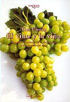 el vino y la viña: geografia historica de la viticultura y el com ercio del vino tim unwin 9788483107522