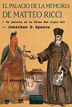 el palacio de la memoria de matteo ricci: un jesuita en la china del siglo xvi-jonathan d. spence-9788483108222