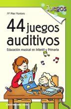 44 juegos auditivos: educacion musical en infantil y primaria mª pilar montoro 9788483167922