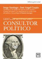 gestion actual del consultor politico jorge santiago jose angel carpio 9788483563922