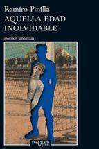 aquella edad inolvidable (premio literario euskadi 2013) ramiro pinilla 9788483834022