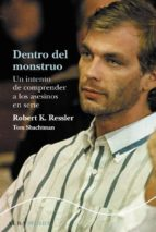 dentro del monstruo: un intento de comprender a los asesinos en s erie-robert k. ressler-9788484285922