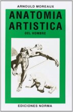 anatomia artistica del hombre-jean lamoreaux-arnould moreaux-9788484510222