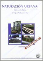 naturacion urbana (2ª ed.): cubiertas ecologicas y mejora medioam biental julian (ed.) briz 9788484761822
