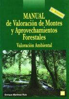 manual de valoracion de montes y aprovechamientos forestales: val oracion ambiental (incluye cd-rom)-enrique martinez ruiz-9788484762522
