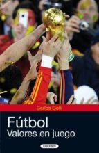 futbol: valores en juego carlos goñi zubieta 9788484834922