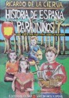 historia de españa para niños: para leer con vuestros padres y ab uelos ricardo de la cierva 9788488787422