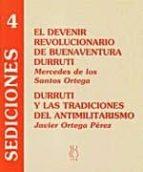 el devenir revolucionario de buenaventura durruti: durruti y las tradiciones del antimilitarismo mercedes de los santos ortega javier ortega perez 9788489753822