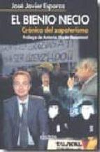 el bienio necio: cronica del zapaterismo-jose javier esparza-9788489779822