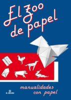 el zoo de papel: manualidades con papel 9788489840522