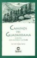caminos del guadarrama: historias y leyendas-jose carlos rodriguez lafuente-9788489969322