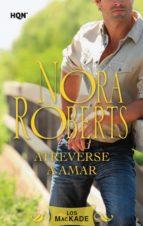 atreverse a amar (ebook)-nora roberts-9788490105122