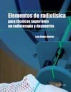 elementos de radiofísica para técnicos superiores en radioterapia y dosimetría formacion profesional l nuñez martin 9788490228722