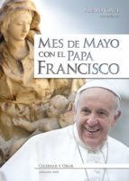 mes de mayo con el papa francisco (ebook) alvaro ginel vielva 9788490238028