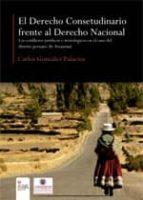 el derecho consuetudinario frente al derecho nacional. los conflictos jurídicos e irenológicos en el caso del distrito peruano de amantaní (ebook)-carlos gonzalez palacios-9788490500422