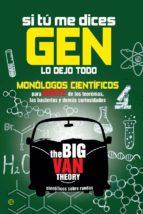 si tu me dices gen lo dejo todo: monologos cinetificos para reirt e de los teoremas, las bacterias y demas curiosidades-9788490601822