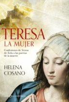 teresa la mujer: sus confesiones a las puertas de la muerte helena cosano 9788490605622