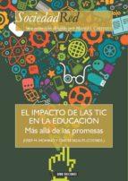 el impacto de las tic en la educacion: mas alla de las promesas 9788490644522