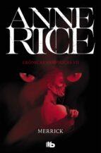 merrick (crónicas vampiricas 7) anne rice 9788490707722