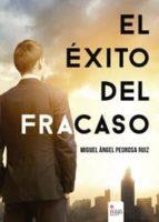 el éxito del fracaso (ebook)-miguel ángel pedrosa ruiz-9788490762622