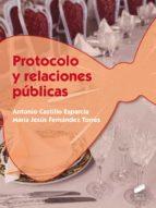 protocolo y relaciones publicas antonio castillo esparcia 9788490771822