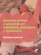 materias primas y procesos en panadería, paselería y repostería bartolome matas mir 9788490774922