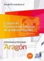 cuerpo de funcionarios tecnicos de la administracion de la comunidad autonoma de aragon. test general 9788490931622