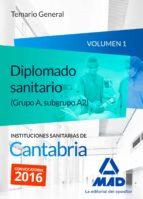 DIPLOMADOS SANITARIOS (GRUPO A, SUBGRUPO A2) DE LAS INSTITUCIONES SANITARIAS DE CANTABRIA. TEMARIO GENERAL VOLUMEN 1