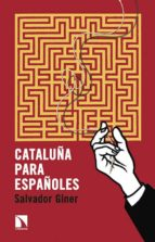 cataluña para españoles-salvador giner-9788490970522