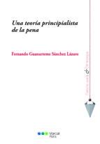 una teoria principalista de la pena-fernando guanarteme sanchez lazaro-9788491230922