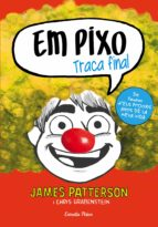 em pixo 5. traca final-james patterson-chris grabenstein-9788491374022