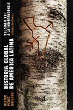 historia global de america latina, 2010 1810 hector perez brignoli 9788491811022