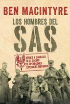 los hombres del sas: heroes y canallas en el cuerpo de operaciones especiales britanico ben macintyre 9788491990222