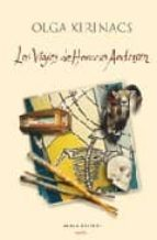 El libro de Los viajes de horacio andersen autor OLGA XIRINACS EPUB!