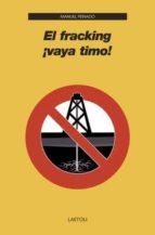 el fracking vaya timo-manuel peinado-9788492422722