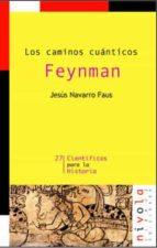 los caminos cuanticos: feynman (2ª ed.)-jesus navarro faus-9788492493722