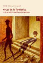 El libro de Voces de lo fantastico en la narrativa española contemporanea autor DAVID ROAS TXT!