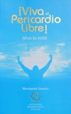 viva el pericardio libre: viva la vida-montserrat gascon-9788493526122