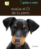 evalua el c i de tu perro david taylor 9788493662622
