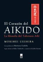 el corazon del aikido: la filosofia del takemusu aiki-morihei ueshiba-9788493784522