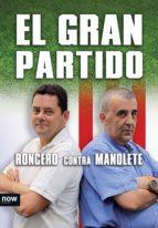 el gran partido (ebook)-tomas roncero-9788493786922