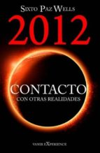 2012 contacto con otras realidades-sixto paz wells-9788493817022